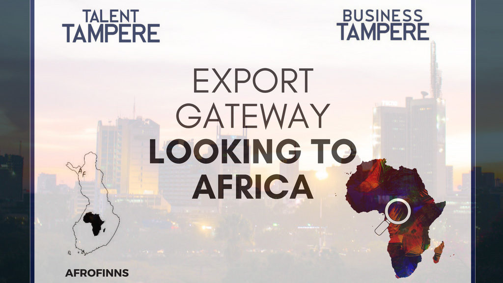 Talent Tampere Export Gateway Looking to Africa 2018
