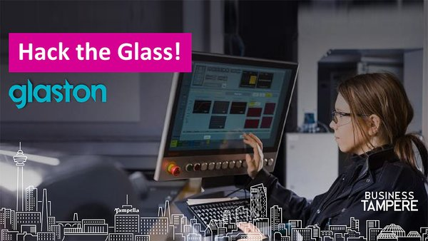Hack the Glass! Glaston järjestää yhdessä Business Tampereen kanssa maailman ensimmäisen lasinvalmistusalaan keskittyvän hackathonin.