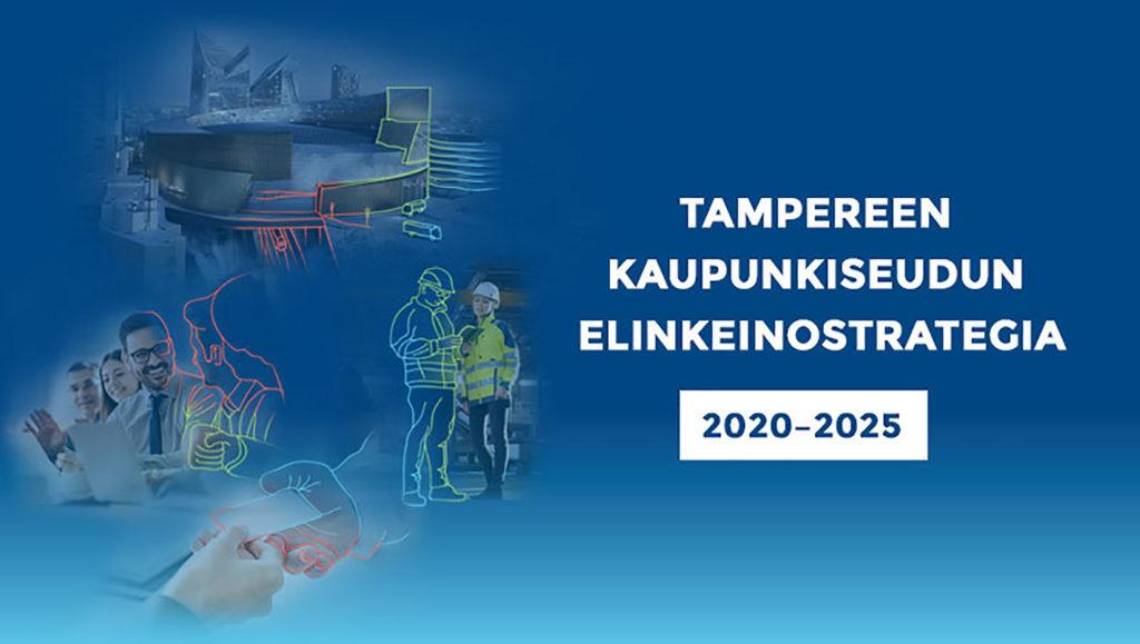 Business Tampere_ Tampereen kaupunkiseudun elinkeinostrategia 2020-2025